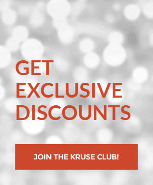 Get Exclusive Discounts - Join the Kruse-Club